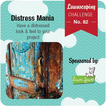 Lawnscaping Challenge #82: Distress Mania